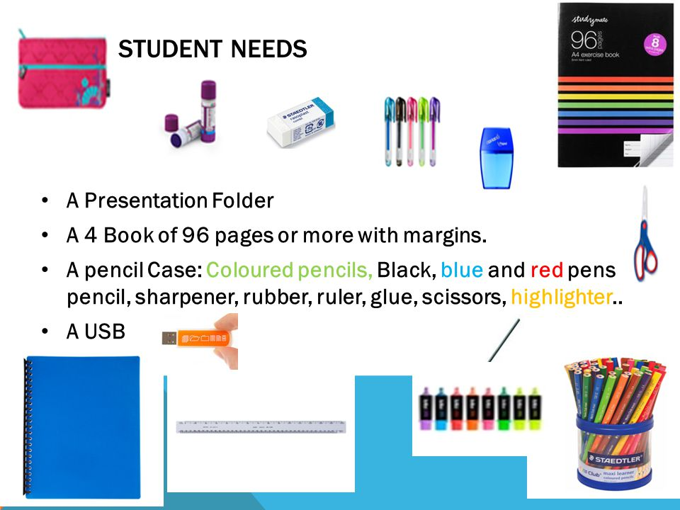 THE STUDENT NEEDS A Presentation Folder A 4 Book of 96 pages or more with margins. A pencil Case: Coloured pencils, Black, blue and red pens, pencil,