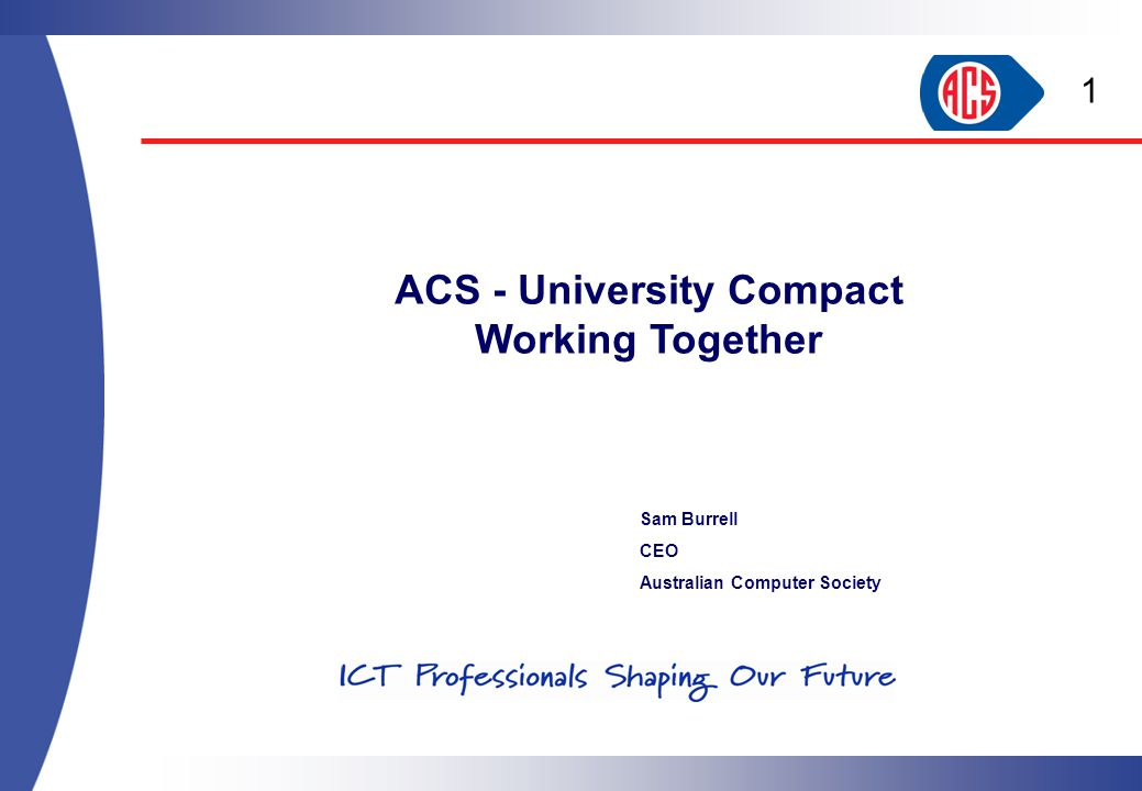 Sam Burrell CEO Australian Computer Society ACS - University Compact Working Together 1