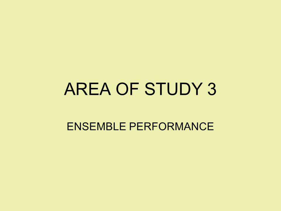 AREA OF STUDY 3 ENSEMBLE PERFORMANCE