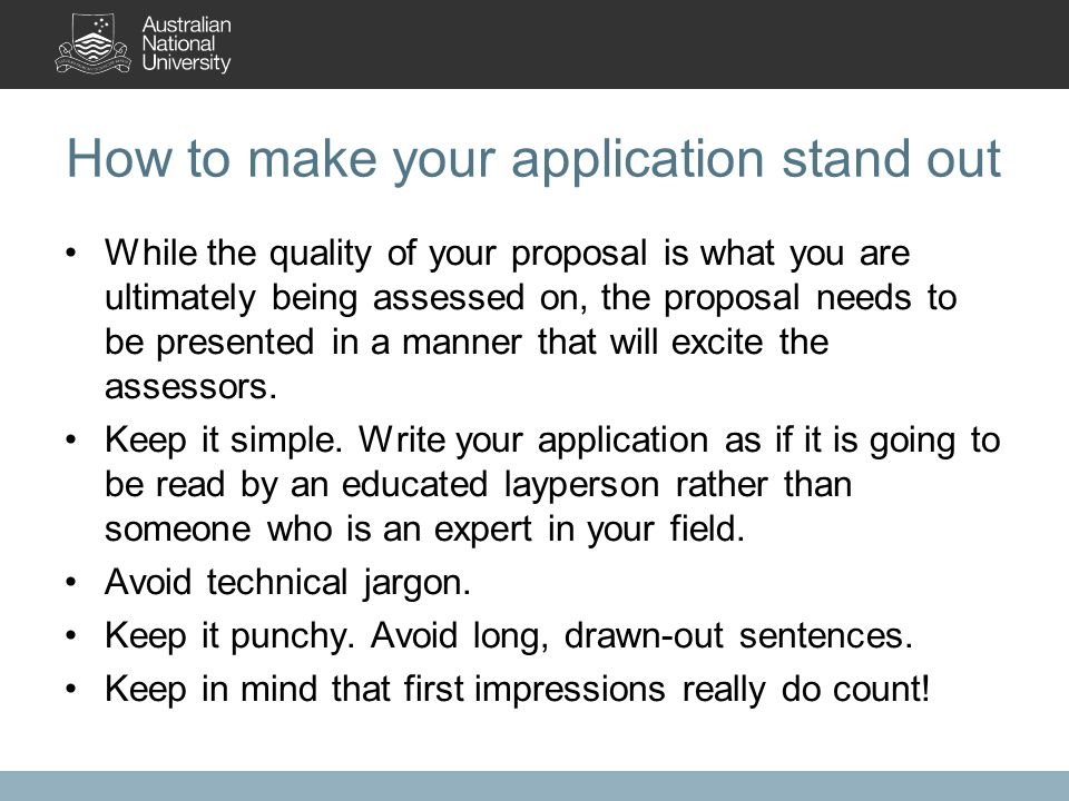 How first impressions can make or break Those first few sentences can make all the difference to the way an assessor evaluates your application.