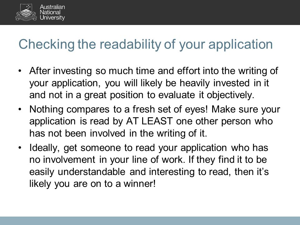 Checking the readability of your application After investing so much time and effort into the writing of your application, you will likely be heavily