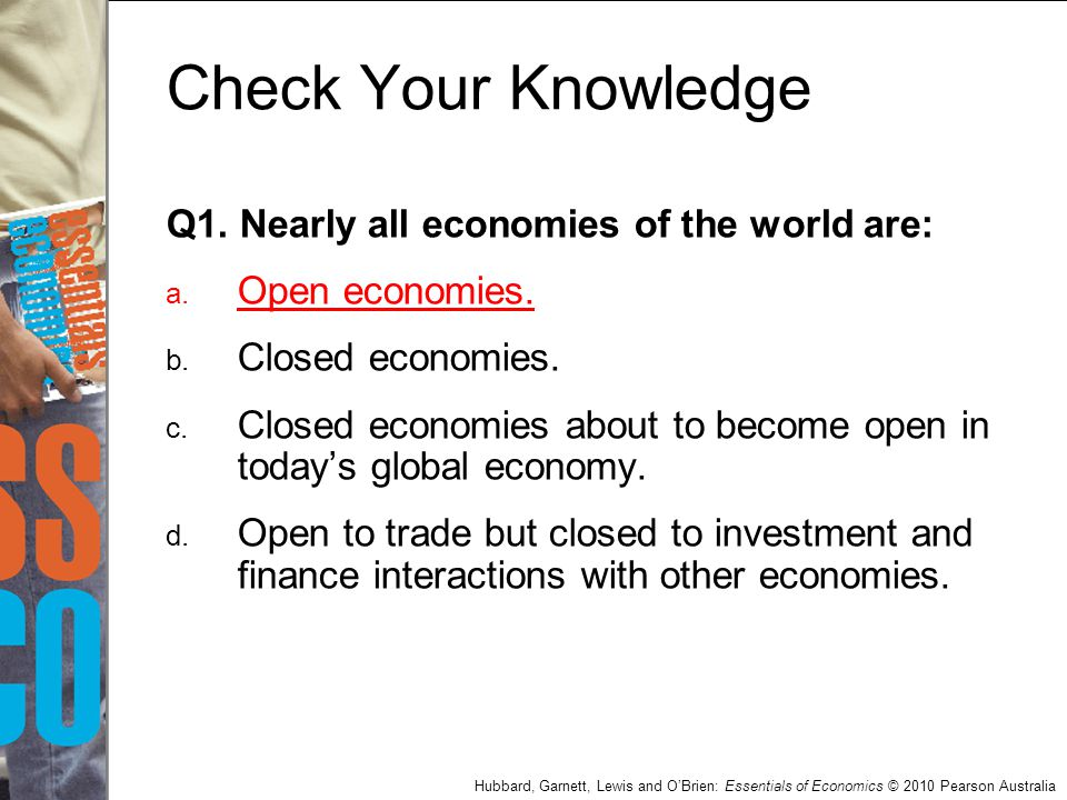 Hubbard, Garnett, Lewis and O'Brien: Essentials of Economics © 2010 Pearson Australia Q1.