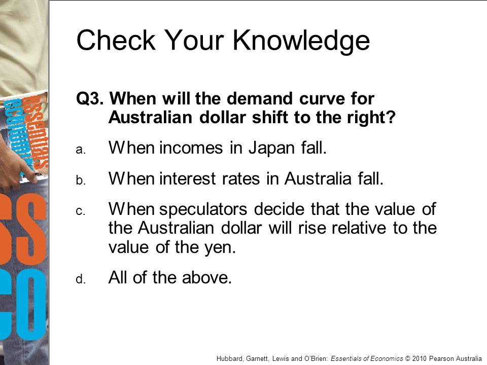 Hubbard, Garnett, Lewis and O'Brien: Essentials of Economics © 2010 Pearson Australia Q3.