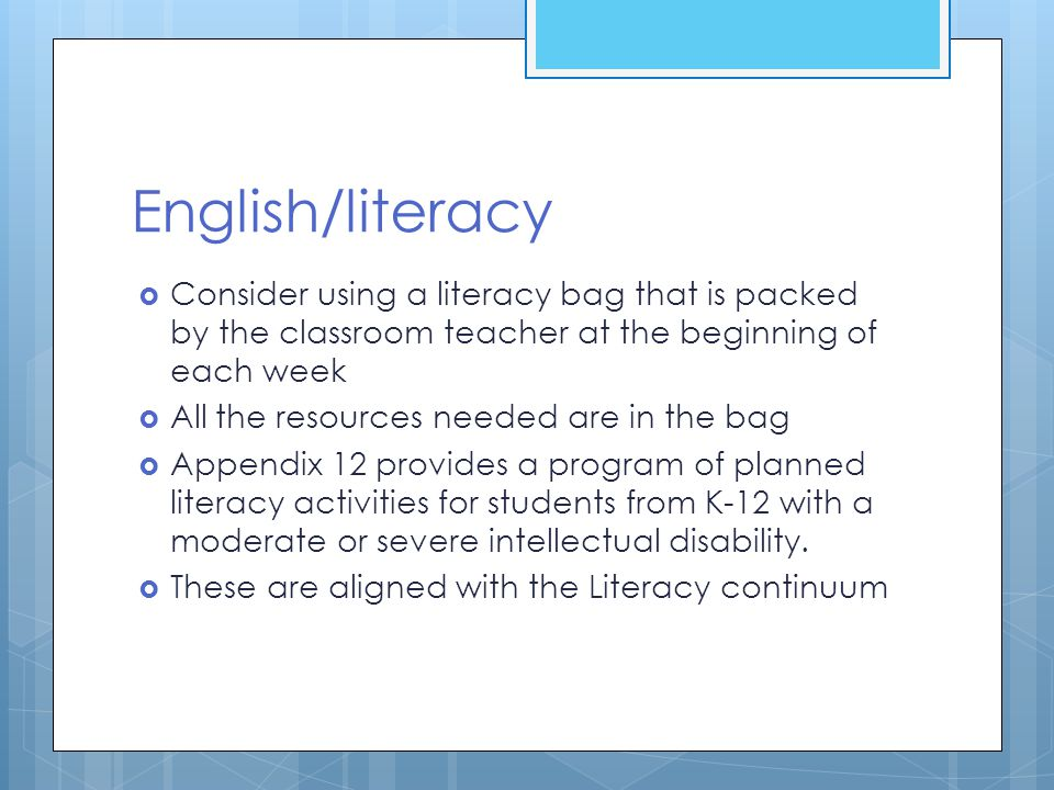 English/literacy  Consider using a literacy bag that is packed by the classroom teacher at the beginning of each week  All the resources needed are