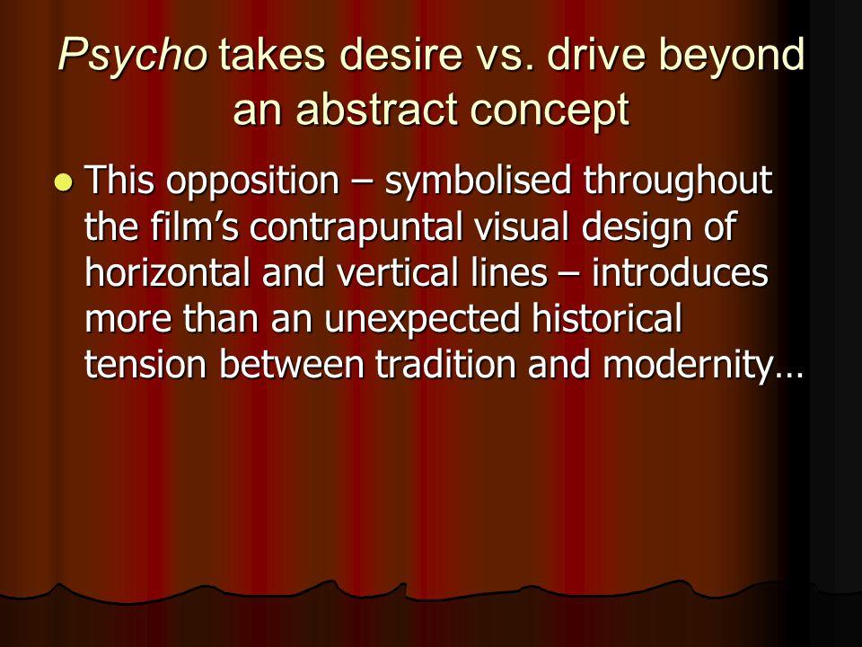 Psycho takes desire vs.