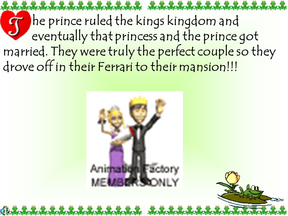 he princess furious! She didn't want her bed to be in the arms of a disgusting slimy frog. She was so angry that she grabbed the frog and threw it wit