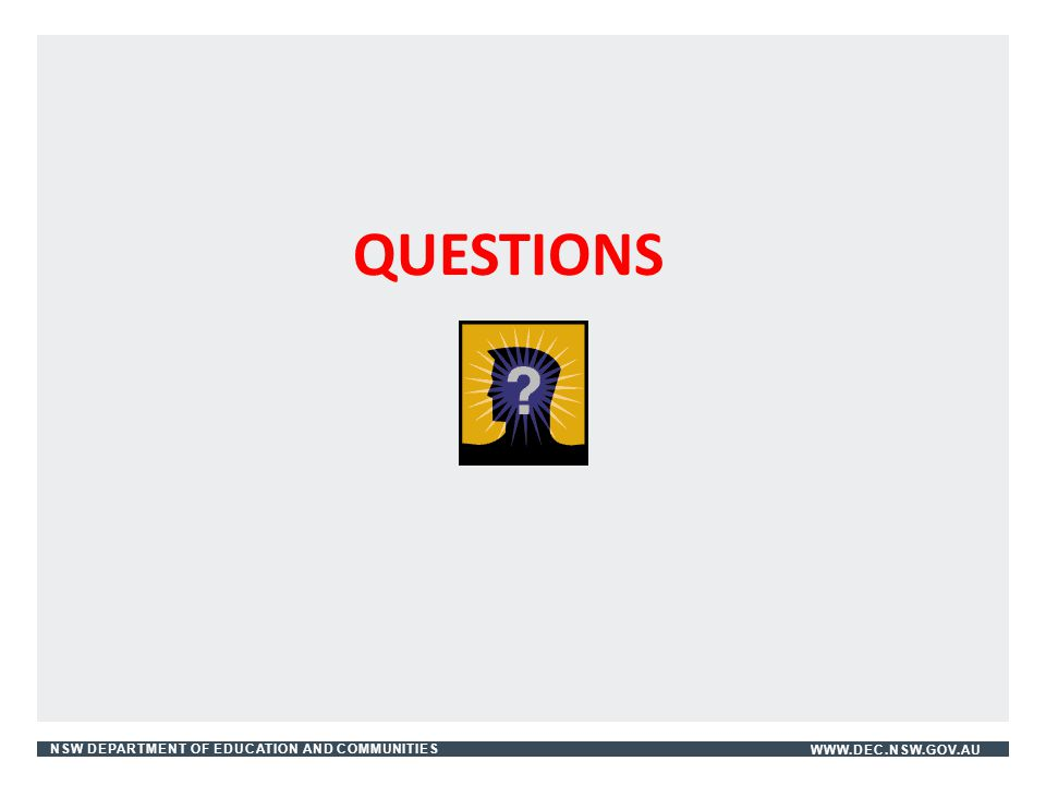 NSW DEPARTMENT OF EDUCATION AND COMMUNITIESWWW.DEC.NSW.GOV.AU QUESTIONS