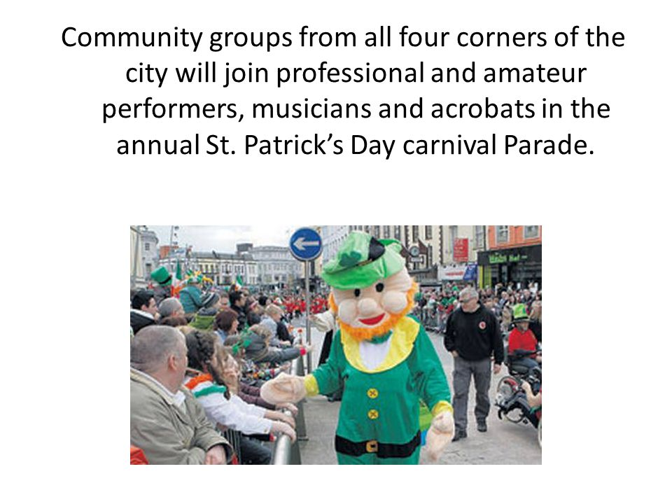 Community groups from all four corners of the city will join professional and amateur performers, musicians and acrobats in the annual St.