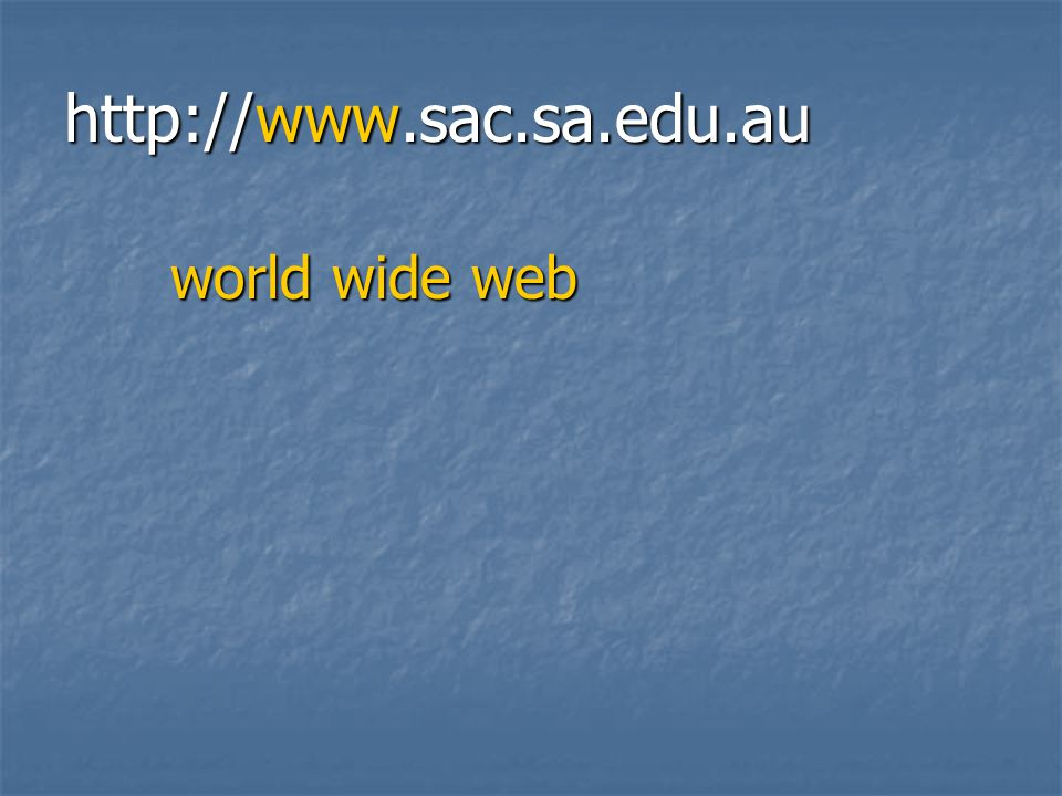 http://www.sac.sa.edu.au  Saint Aloysius College, South Australia  Most organisations have their own server name organisation name