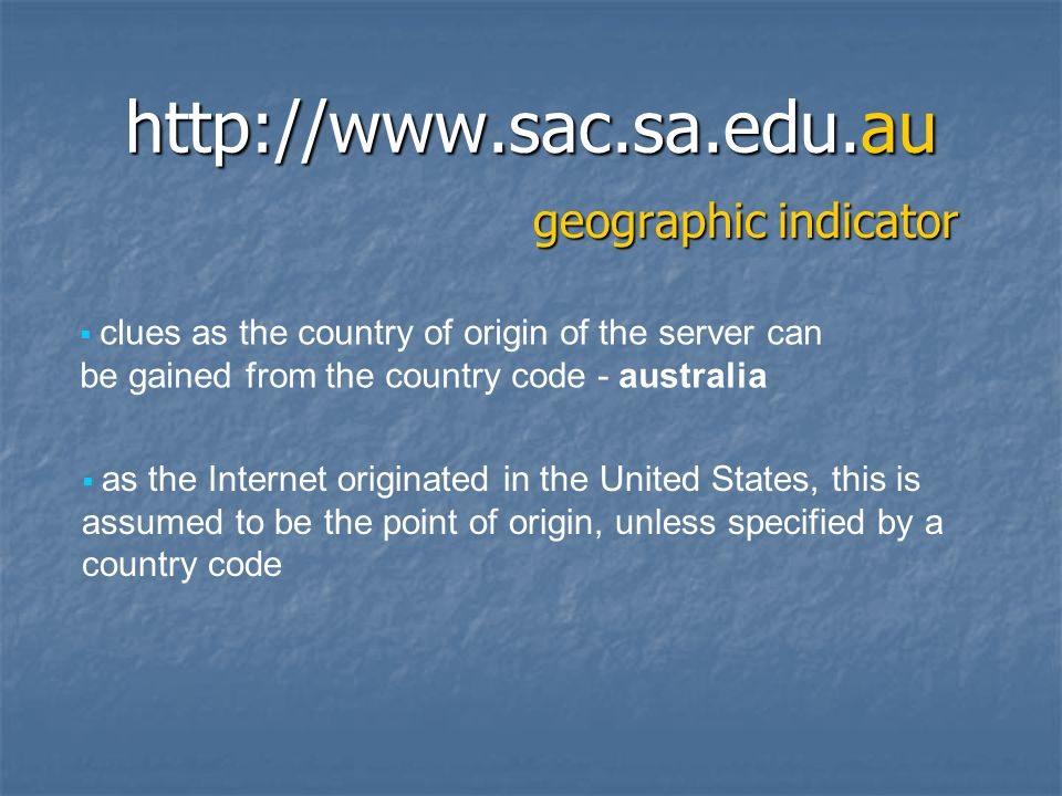 http://www.sac.sa.edu.au/Library/Library/library.htm directory and file name  Internet resources are organized into directories and file structures Library folders contains file called library  this can give you a clue into the structure of the site  the more directories, then the deeper into the site the file is embedded