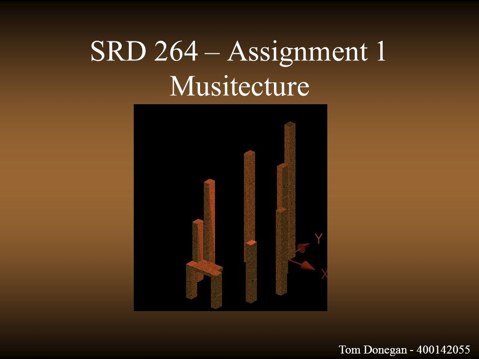 SRD 264 – Assignment 1 Musitecture Tom Donegan - 400142055