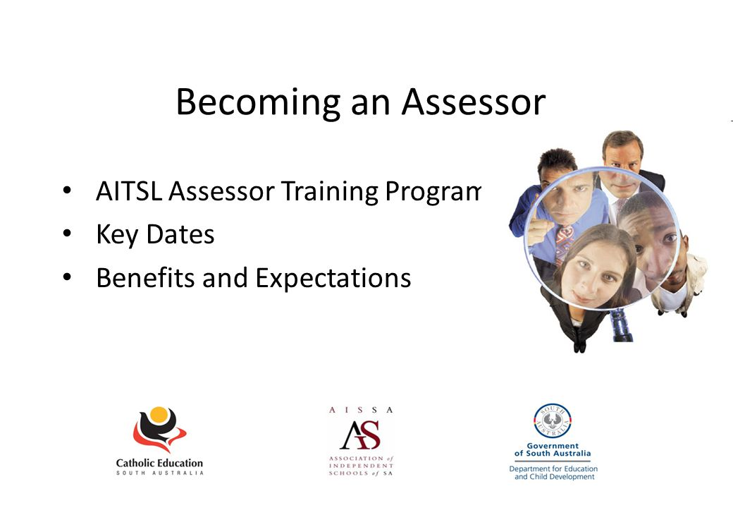 Becoming an Assessor AITSL Assessor Training Program Key Dates Benefits and Expectations
