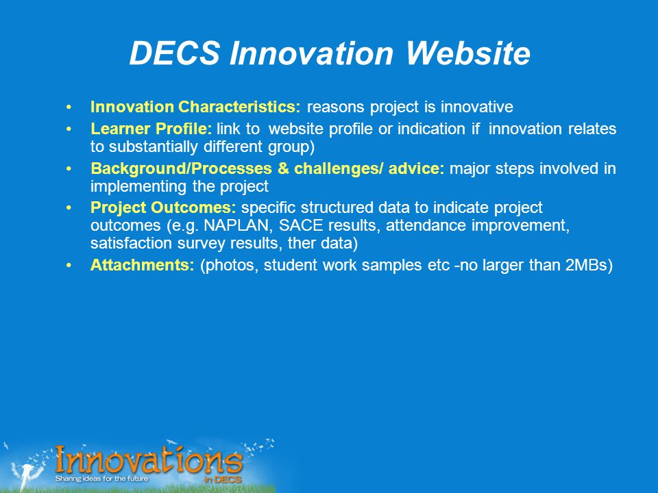 DECS Innovation Website Innovation Characteristics: reasons project is innovative Learner Profile: link to website profile or indication if innovation