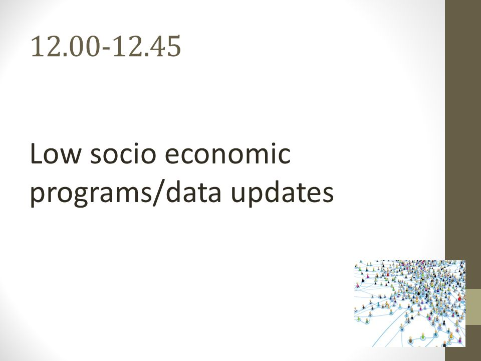 Low socio economic programs/data updates