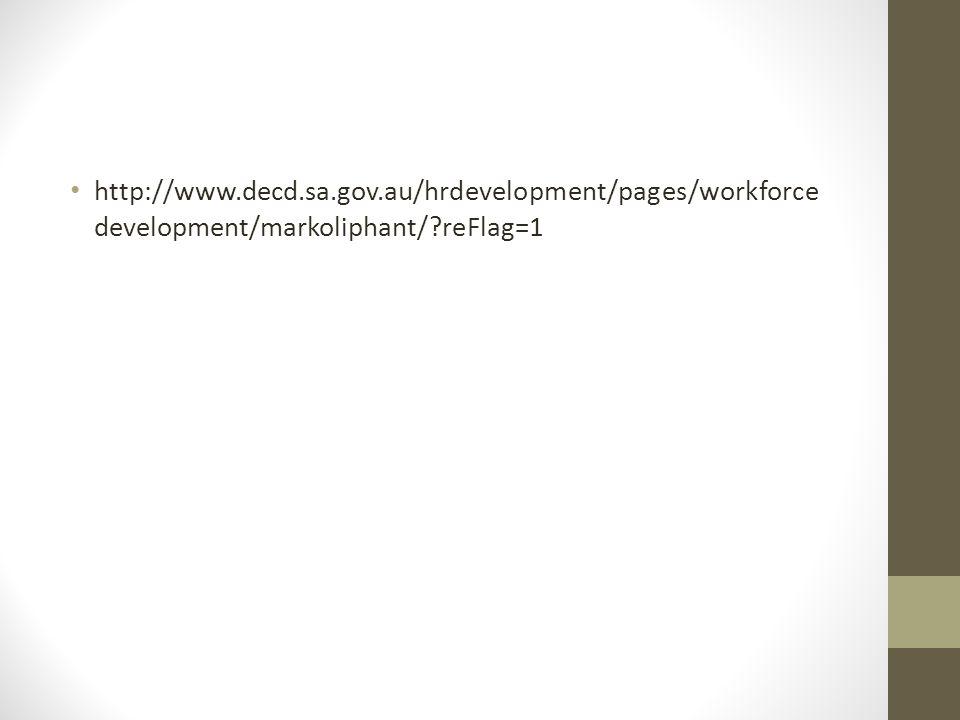 http://www.decd.sa.gov.au/hrdevelopment/pages/workforce development/markoliphant/ reFlag=1