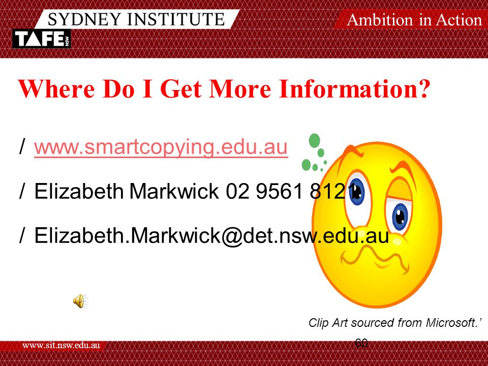 Ambition in Action www.sit.nsw.edu.au 60 Where Do I Get More Information.