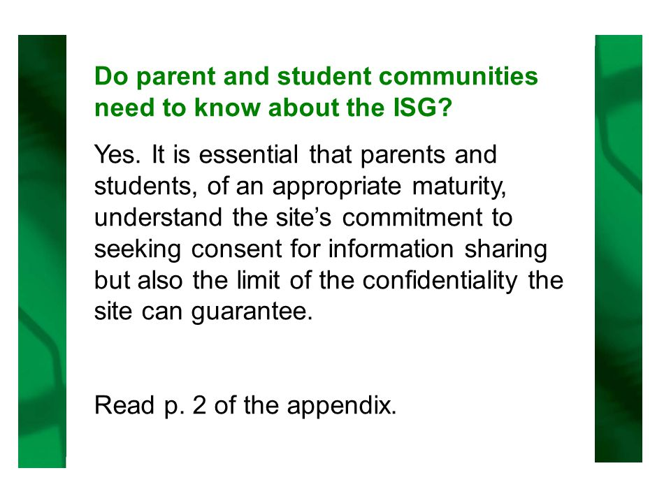 Do parent and student communities need to know about the ISG.