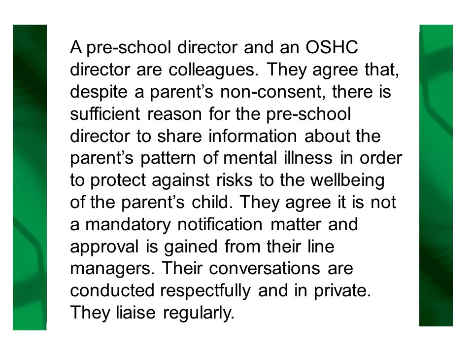 A pre-school director and an OSHC director are colleagues.