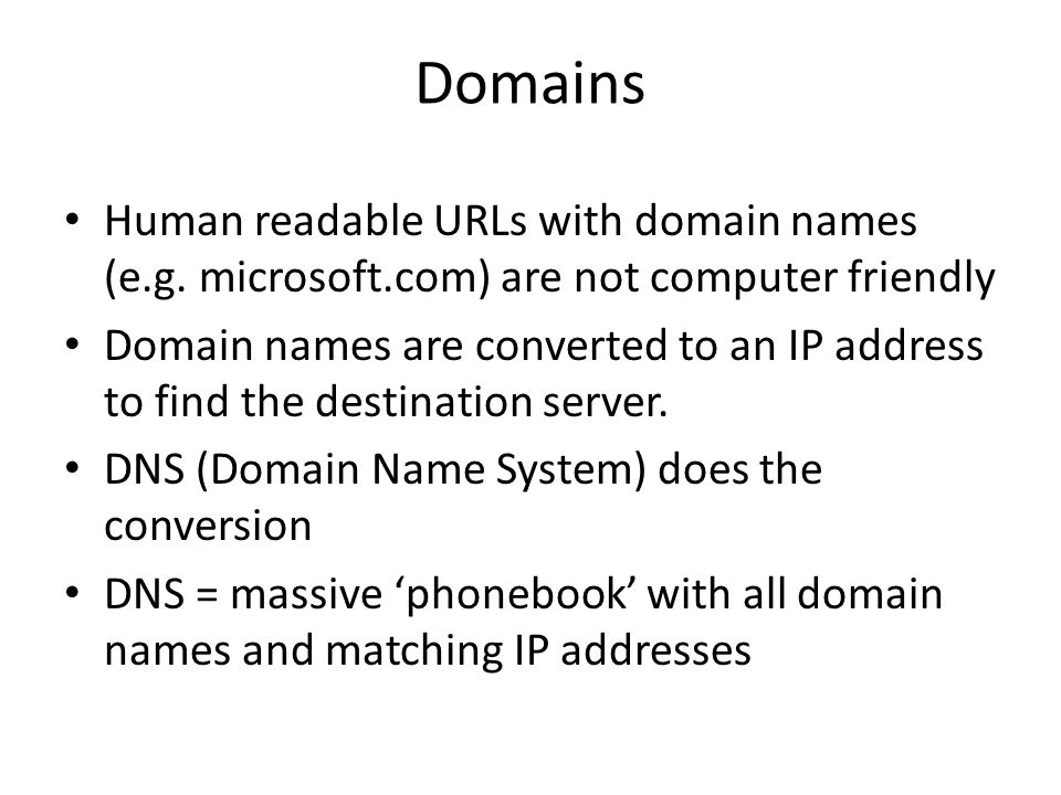 Domains Human readable URLs with domain names (e.g.