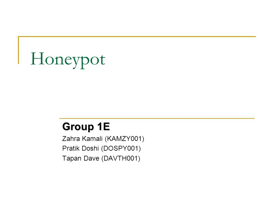 Honeypot A honeypot is a security resource whose value lies in being probed, attacked, or compromised Honeypots can be used to catch hackers while they are in the network and to redirect hackers from the actual production systems to the honeypot system.