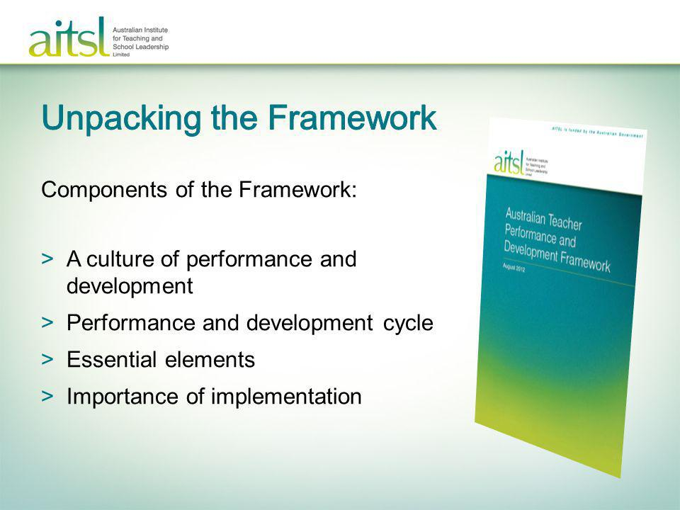Components of the Framework: >A culture of performance and development >Performance and development cycle >Essential elements >Importance of implement
