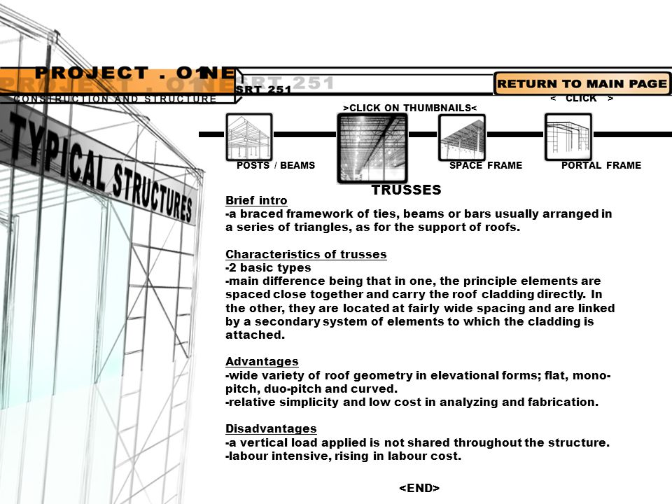 PORTAL FRAMETRUSSES SPACE FRAME POSTS / BEAMS Brief intro -3 dimensional triangulated frame work for enclosing space in which all members are interconnected and act as a single entity.