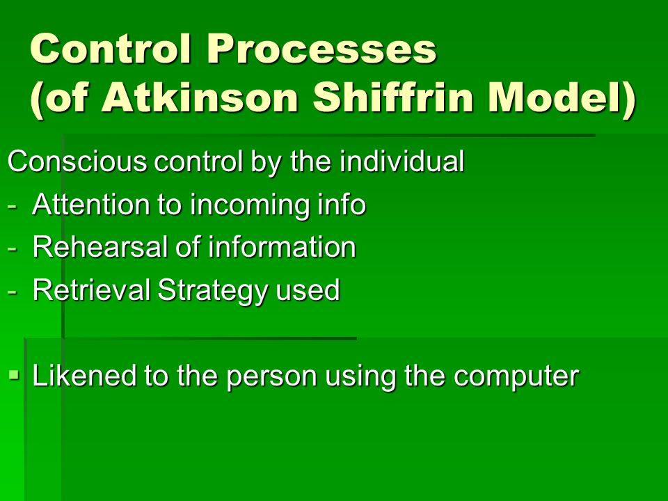 Limitations of the Atkinson-Shiffrin model  Refer to Pgs 294-5 of your text.