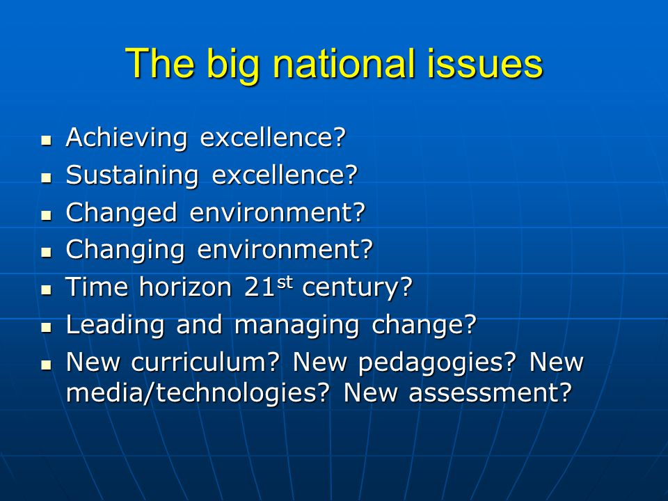 The big national issues Achieving excellence. Achieving excellence.