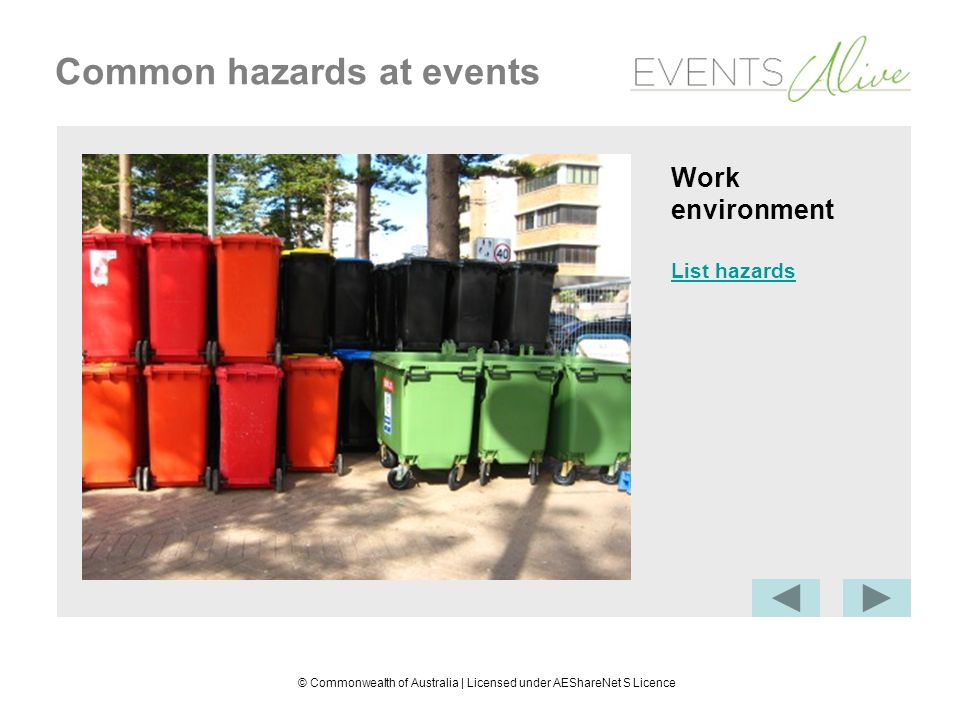 © Commonwealth of Australia | Licensed under AEShareNet S Licence Common hazards at events Work environment List hazards
