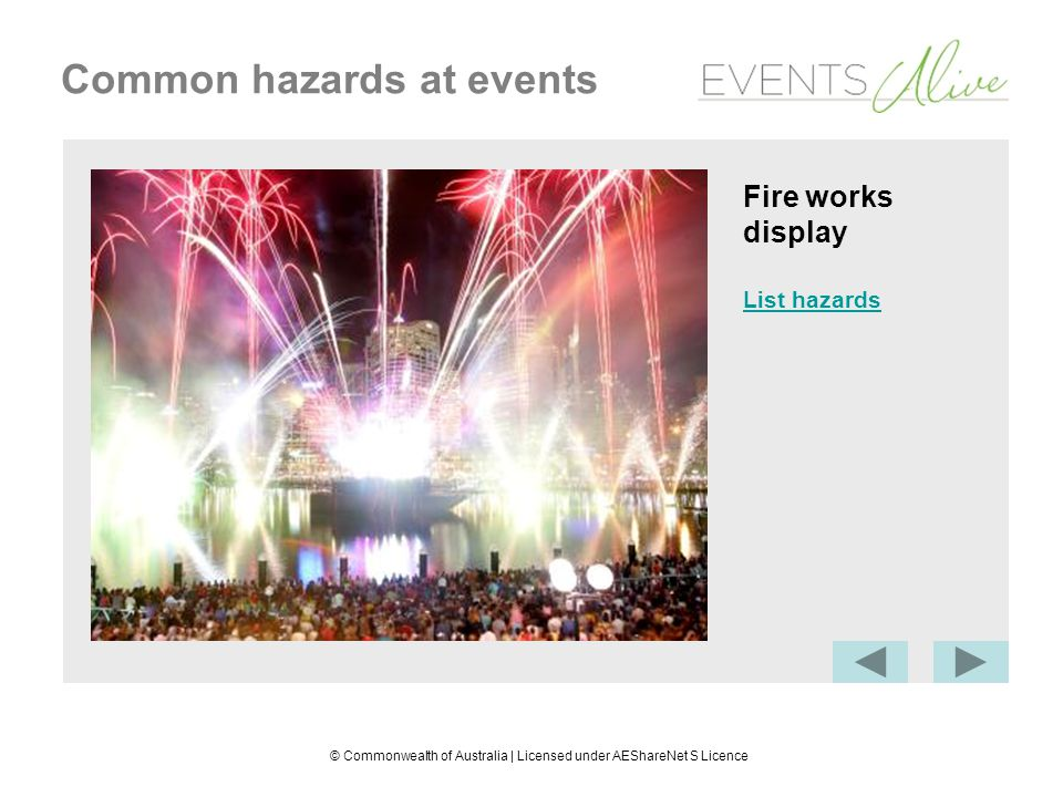 © Commonwealth of Australia | Licensed under AEShareNet S Licence Common hazards at events Amusements Mechanical hazard: Faulty equipment