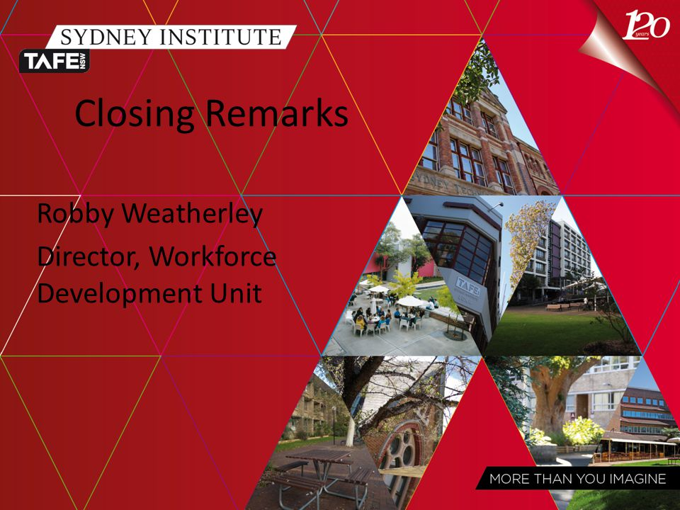 Closing Remarks Robby Weatherley Director, Workforce Development Unit