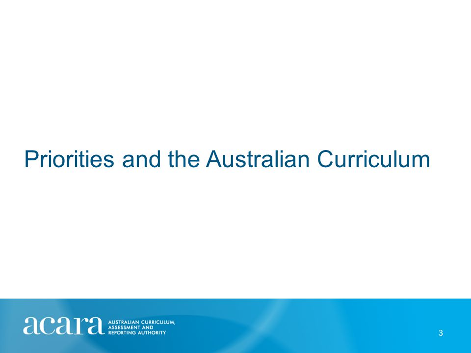 Priorities and the Australian Curriculum 3