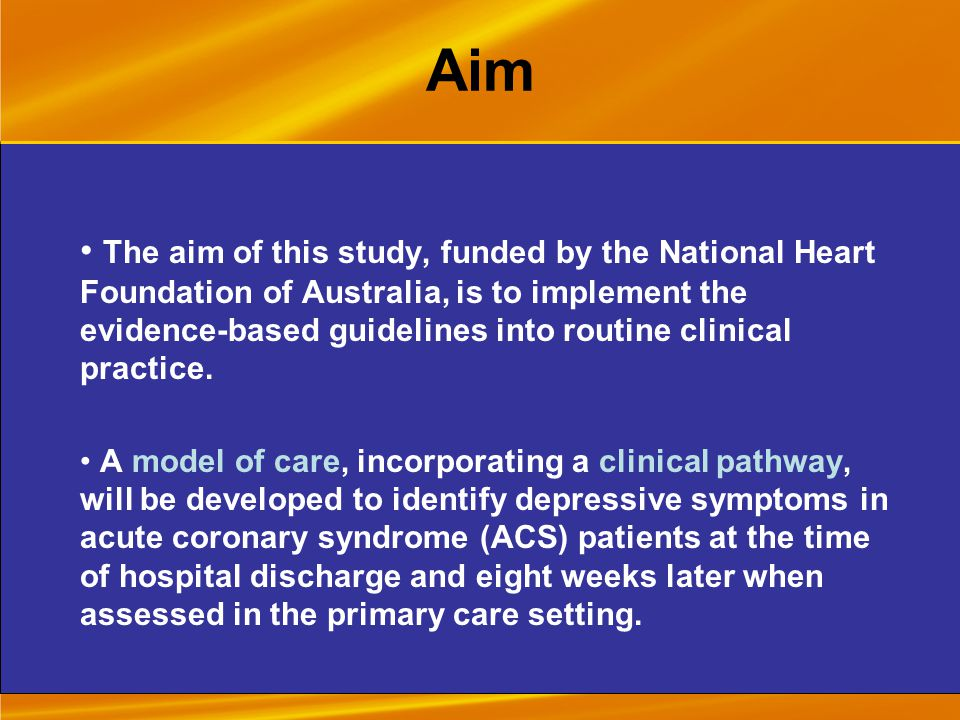 Aim The aim of this study, funded by the National Heart Foundation of Australia, is to implement the evidence-based guidelines into routine clinical practice.