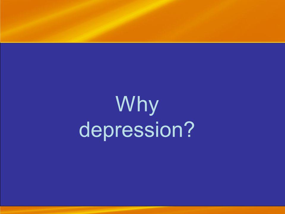 Why depression?