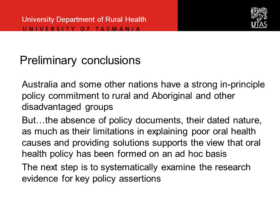 University Department of Rural Health Preliminary conclusions Australia and some other nations have a strong in-principle policy commitment to rural a