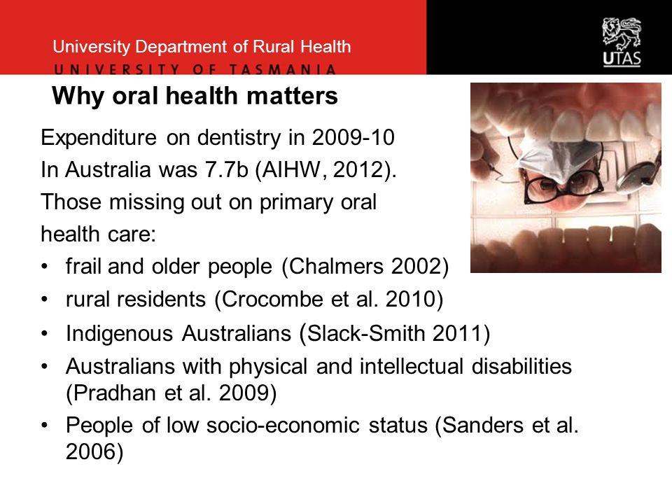 University Department of Rural Health In relation to solutions, policy documents have three policy stories… 2.1 The prevention policy solution story… Asserts culturally appropriate health promotion and prevention is important, especially for children (CANADA, AUS) Fluoridation seen as a critical strategy for rural oral health (AUS) Asserts better access to preventatively focussed dental care important (AUS)