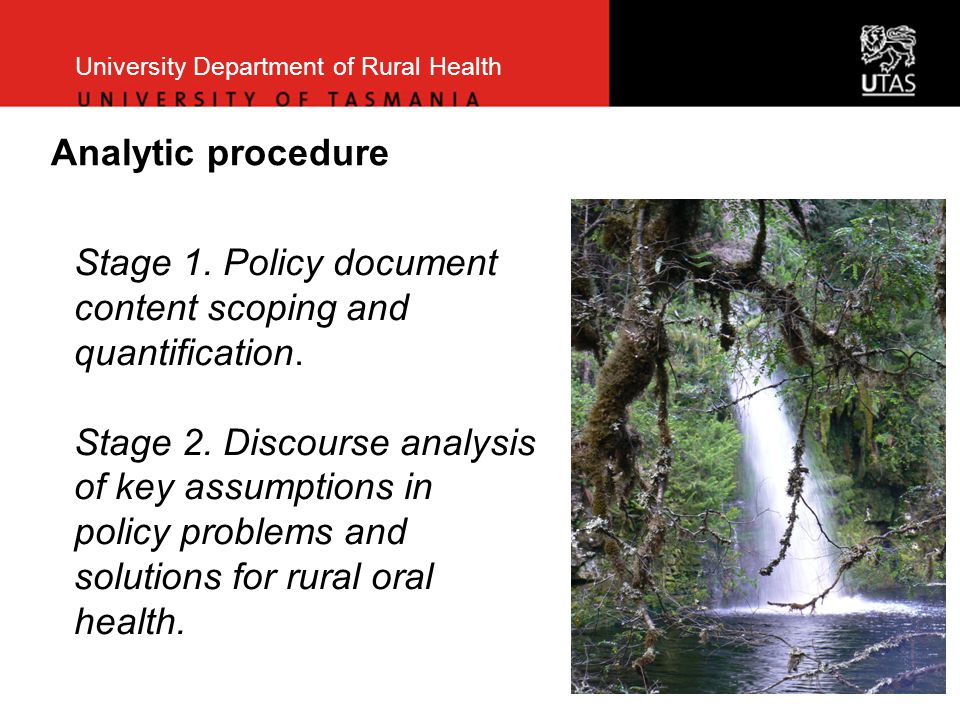 University Department of Rural Health Analytic procedure Stage 1. Policy document content scoping and quantification. Stage 2. Discourse analysis of k