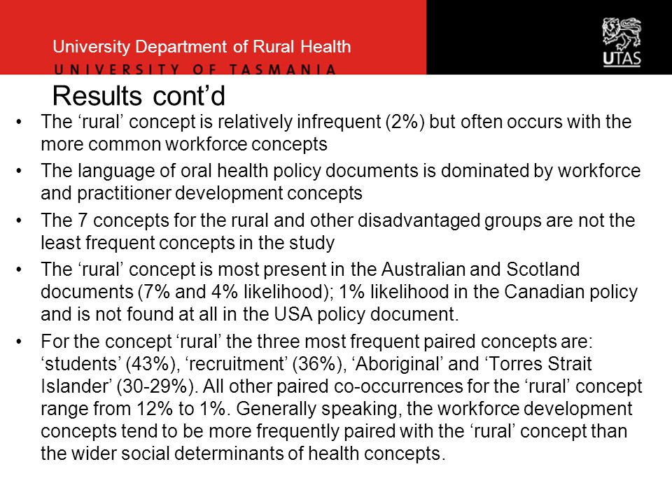 University Department of Rural Health Results cont'd The 'rural' concept is relatively infrequent (2%) but often occurs with the more common workforce