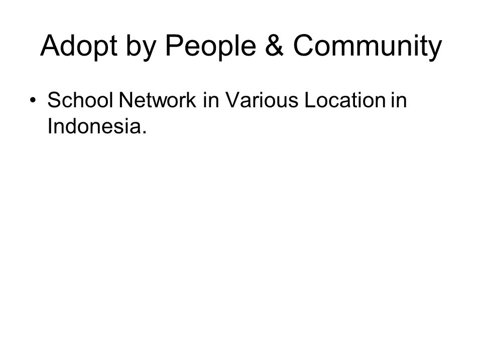 Adopt by People & Community School Network in Various Location in Indonesia.