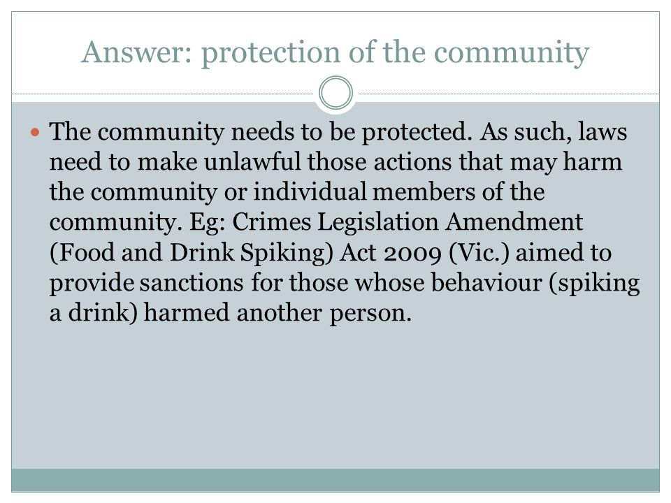 Answer: protection of the community The community needs to be protected.