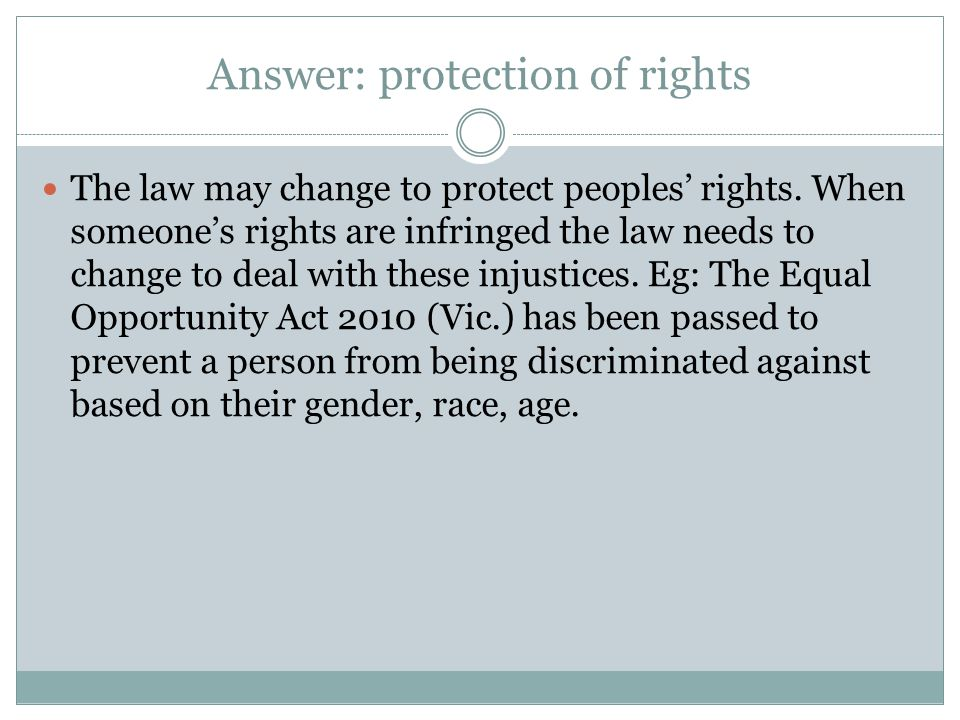 Answer: generating changing values in society The law may need to change to encourage a change in society's values.