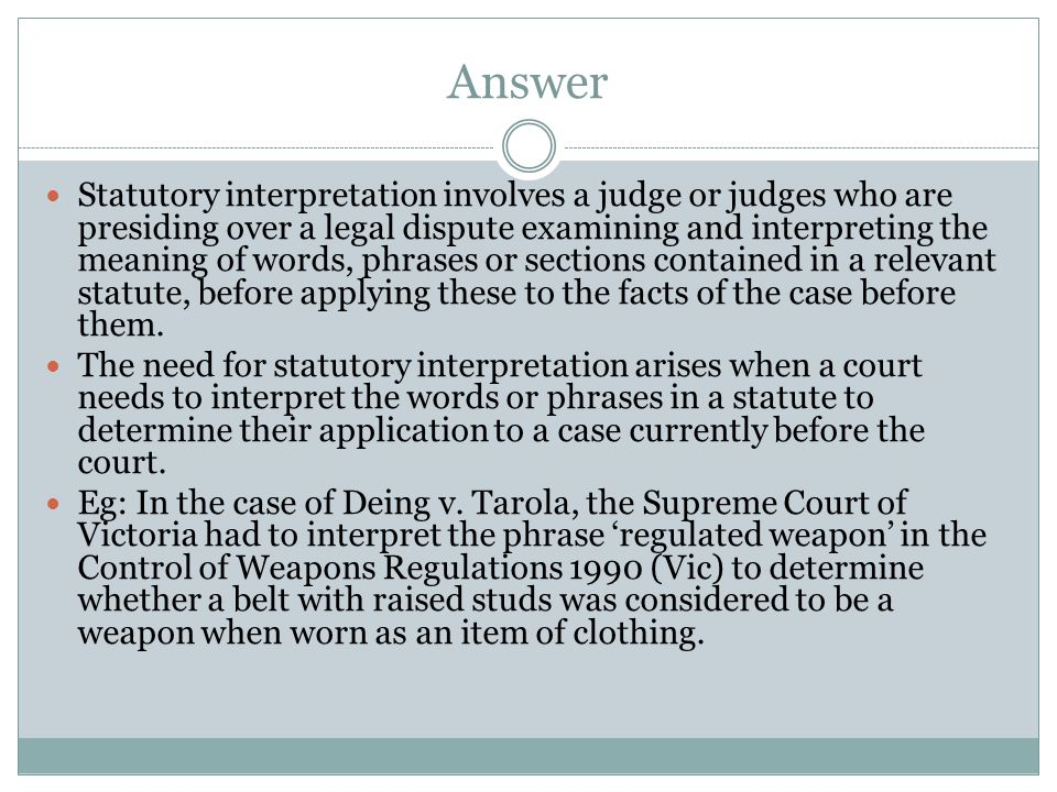 Answer Courts make law in two ways: 1.