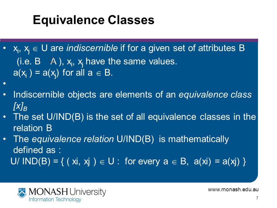 www.monash.edu.au 18 Example: Positive Region Let us now compute the POS C (D) as follows.