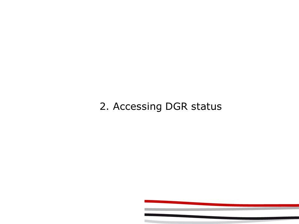 2. Accessing DGR status