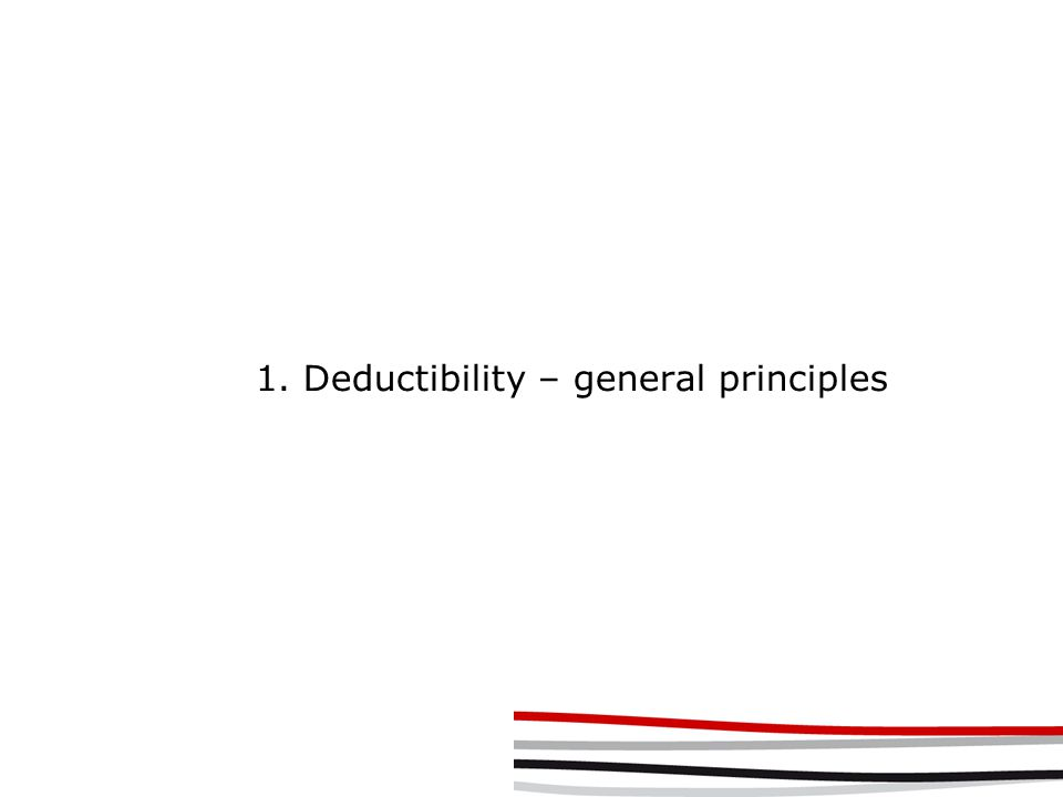 1. Deductibility – general principles