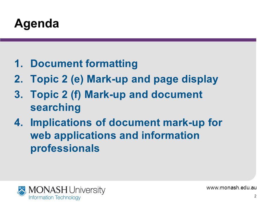 www.monash.edu.au 23 Metadata Metadata = data about data.