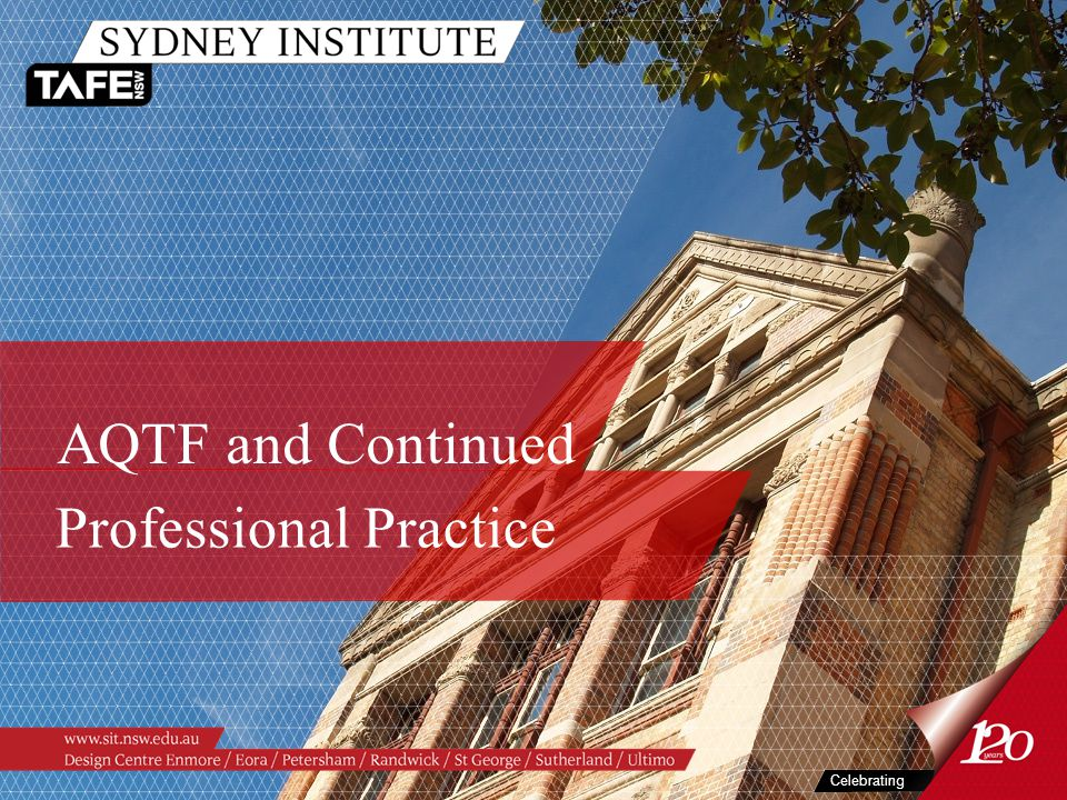 More than you imagine www.sit.nsw.edu.au Continued Professional Practice Enables staff to: /demonstrate currency /possibly demonstrate equiv competency /continue to develop skills and knowledge related to VET, training and assessment and industry currency Meet AQTF requirements