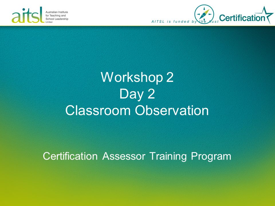 Workshop 2 Day 2 Classroom Observation Certification Assessor Training Program