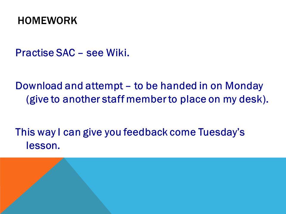 HOMEWORK Practise SAC – see Wiki.