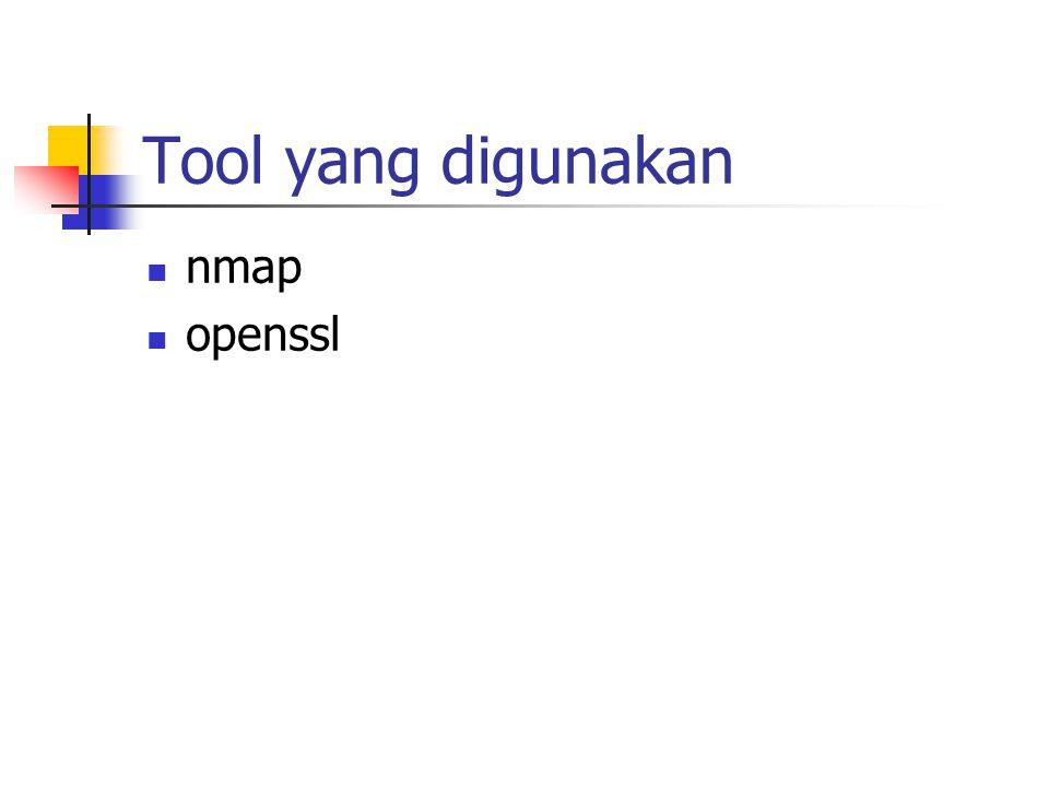 Tool yang digunakan nmap openssl